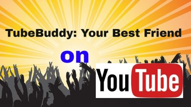 Tubebuddy: Your Best Friend on Youtube.