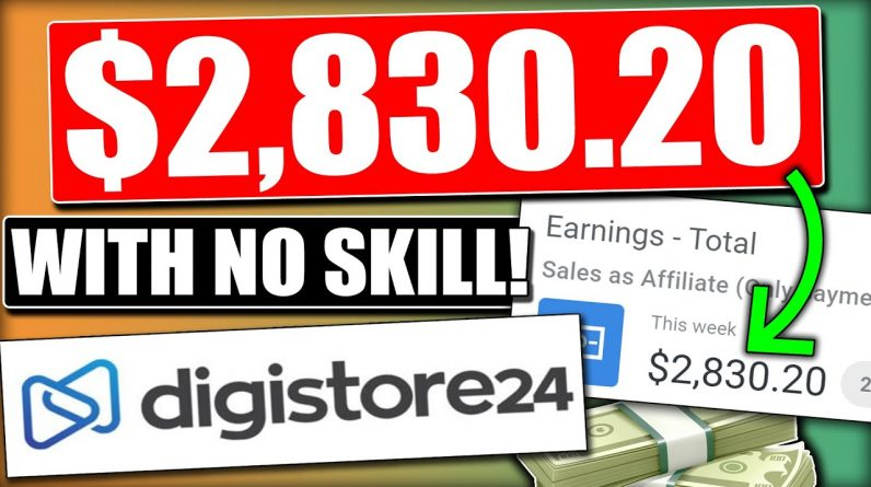 EARN $2,830.20 With No SKILLS | Digistore24 Tutorial For Beginners (Digistore24 Affiliate Marketing)