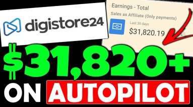 Get Paid $31,820/Mth (QUICKLY) On Complete Autopilot (Make Money With This Digistore24 Tutorial)