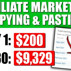 Earn $200 a Day With Affiliate Marketing By Copying and Pasting Videos (Affiliate Marketing 2021)