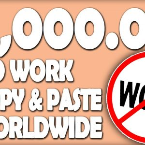 Make Money Online & Earn $100's Daily DOING NO WORK Just Copy & Paste (WORLDWIDE)
